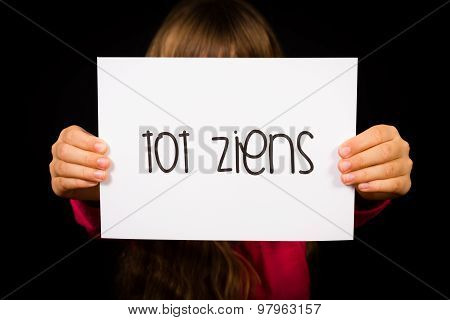 Child Holding Sign With Dutch Words Tot Ziens - Goodbye