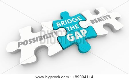 Bridge the Gap Between Possibility and Reality Puzzle Piece 3d Illustration