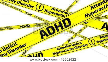 ADHD. Attention deficit hyperactivity disorder. Yellow warning tapes with inscription