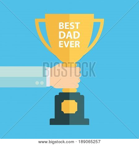 Hand holding Best Dad Ever cup. Winner trophy award. Father's Day flat vector illustration.