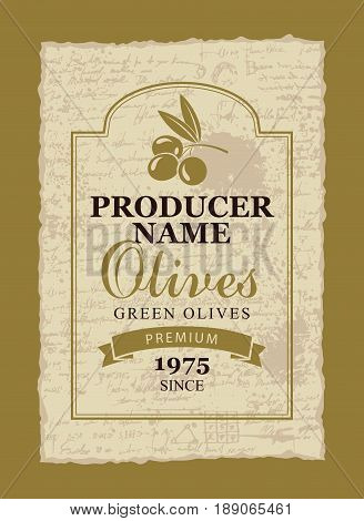 vector label for green olives with a branch and olives on the background of the manuscript in a ragged frame