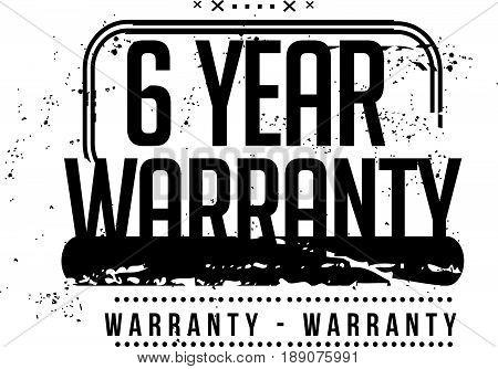6 year warranty vintage grunge black rubber stamp guarantee background