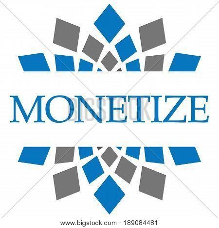 Monetize text written over blue grey background.