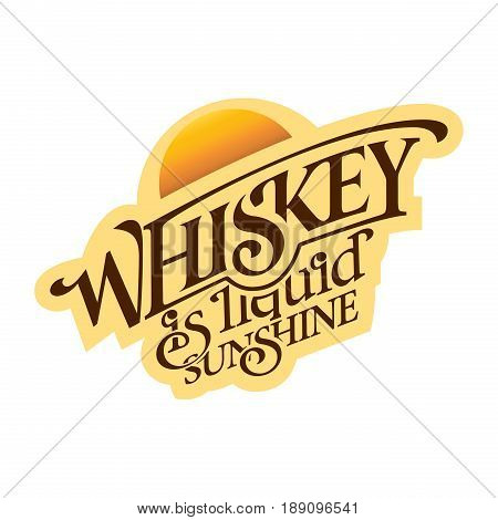 Inspirational Scotch Whiskey Lettering Print Party Bar Quote Sunshine Liquid