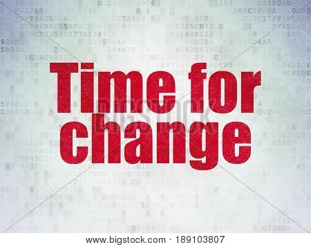Time concept: Painted red word Time for Change on Digital Data Paper background