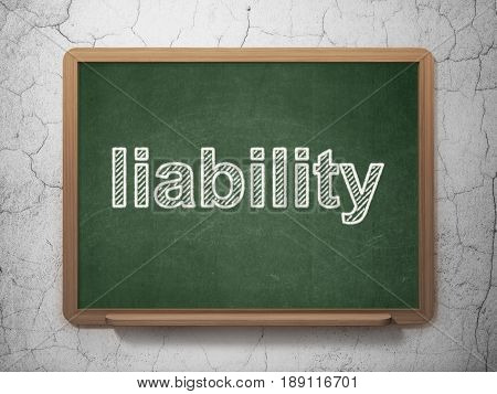 Insurance concept: text Liability on Green chalkboard on grunge wall background, 3D rendering