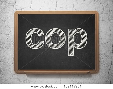 Law concept: text Cop on Black chalkboard on grunge wall background, 3D rendering
