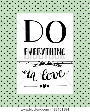 Hand lettering Do everything in love. Biblical background. Christian poster.