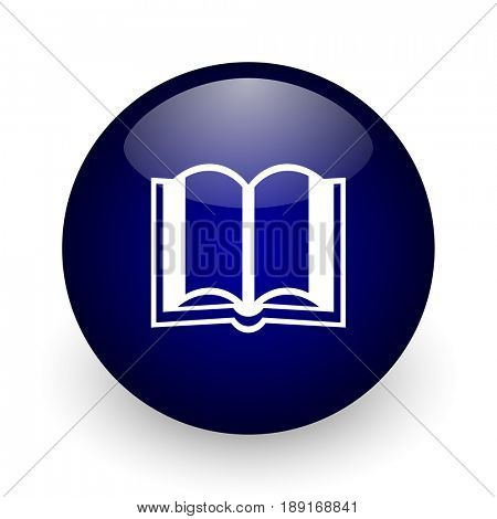 Book blue glossy ball web icon on white background. Round 3d render button.