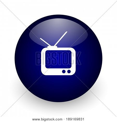 Tv blue glossy ball web icon on white background. Round 3d render button.