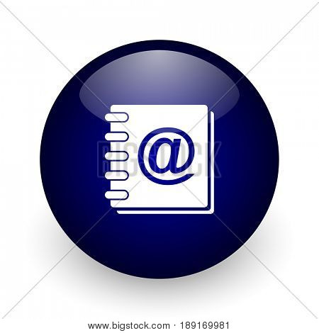 Address book blue glossy ball web icon on white background. Round 3d render button.