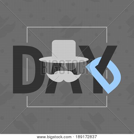 Dad day logo with a stylized letters. Vector illustration with hanging letter mustache and top hat for the Father's day and other design purposes