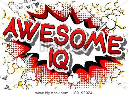 Awesome IQ - Comic book style phrase on abstract background.