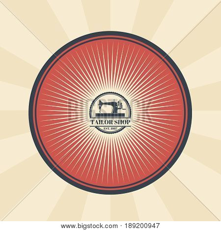 Vector vintage illustration of badge, sticker, sign for tailor s shop with a sewing machine. Print, template, design element
