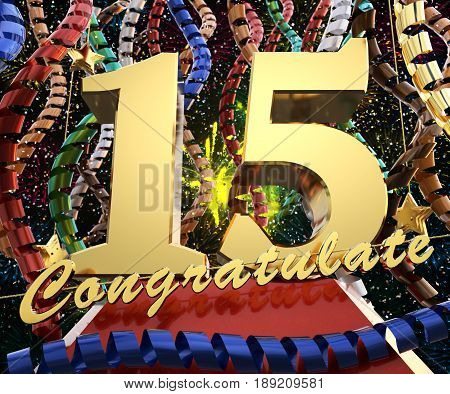 Gold number fifteen with the word congratulations on a background of colorful ribbons and salute. 3D illustration