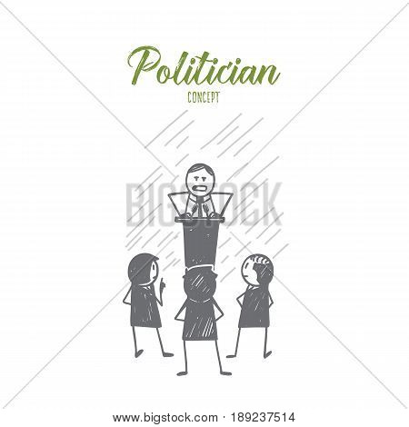 Vector hand drawn Politician concept sketch. Politician standing on tribune and talking to audience
