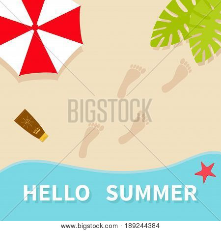 Hello summer. Top aerial view. Beach sea ocean sand red umbrella palm tree leaf star fish spf cream lotion bare foot print. Greeting card. Summer time background Flat design Vector illustration
