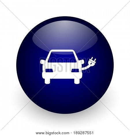 Electric car blue glossy ball web icon on white background. Round 3d render button.