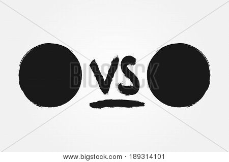 Template for versus. Round backgrounds and handwriting VS. Drawn with a rough brush. Grunge sketch graffiti ink paint. Vector illustration.