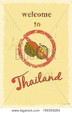 poster of Nasty smelling durian fruit prohibition sign and welcome to Thailand lettering. Retro poster vector illustration.
