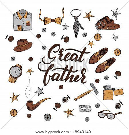 Quote Great father with men s vintage symbols. Excellent holiday card for father s day. Vector illustration. Trend handwritten calligraphy.