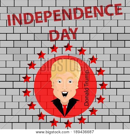 Donald Trump President of the United States and Independence Day. Illustration for your design. Vector. President against the backdrop of a circle on the wall made of bricks.