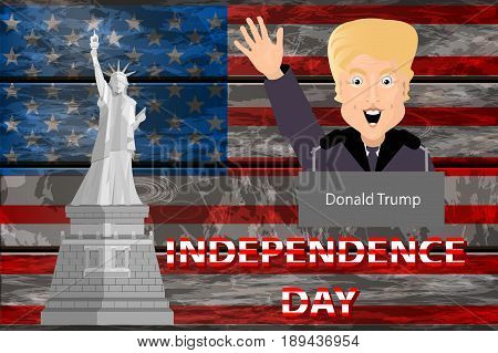 Donald Trump President of the United States and Independence Day. Illustration for your design. Vector. President greeting against the background of the American flag