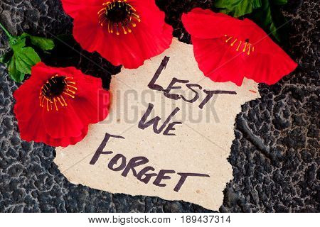 Lest We Forget - Anzac - Rememberance - poppies with written message