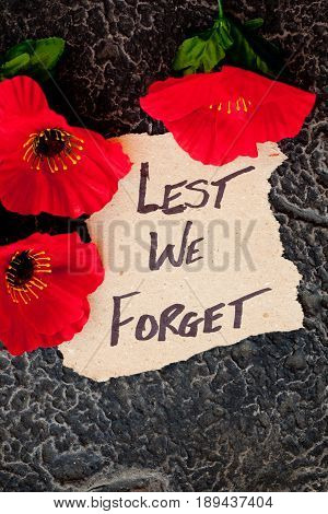 Lest We Forget - Anzac - Rememberance - poppys with written message