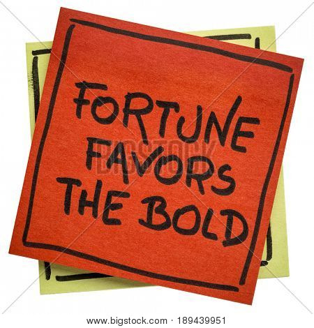 Fortune favors the bold inspirational slogan - handwriting on an isolated sticky note