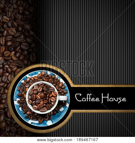 Template for a coffee house menu with a cup with roasted coffee beans. Black and grey background