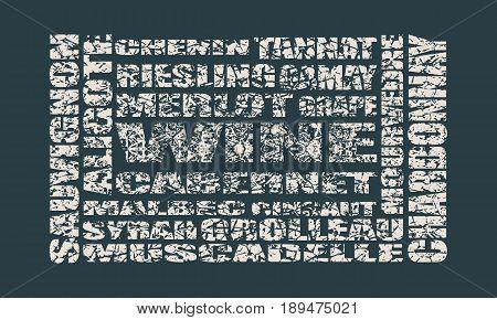Drink alcohol beverage. Wine grapes varieties words cloud. Vector illustration. Grunge cracked texture