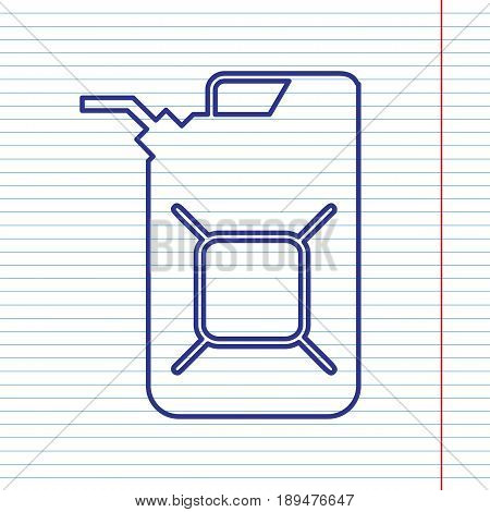 Jerrycan oil sign. Jerry can oil sign. Vector. Navy line icon on notebook paper as background with red line for field.