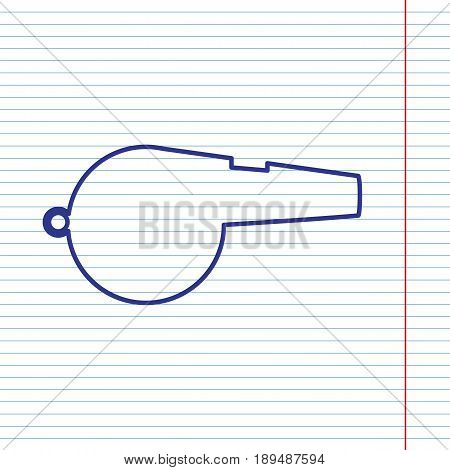 Whistle sign. Vector. Navy line icon on notebook paper as background with red line for field.