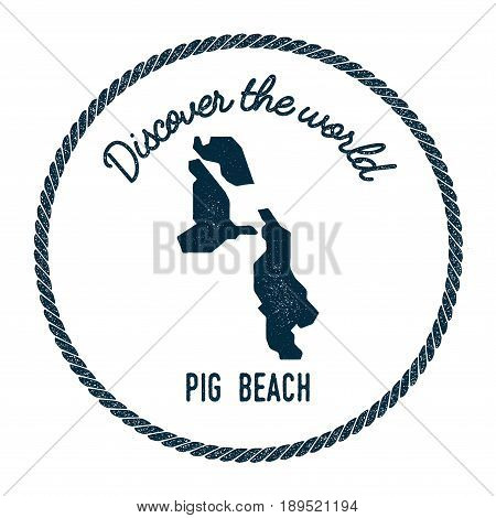 Pig Beach Map In Vintage Discover The World Insignia. Hipster Style Nautical Postage Stamp, With Rou