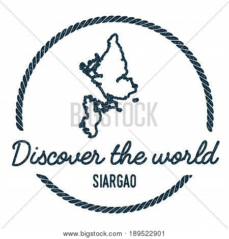 Siargao Map Outline. Vintage Discover The World Rubber Stamp With Island Map. Hipster Style Nautical