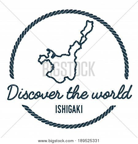 Ishigaki Map Outline. Vintage Discover The World Rubber Stamp With Island Map. Hipster Style Nautica