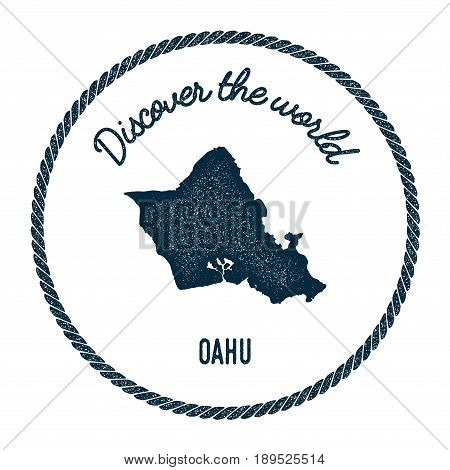 Oahu Map In Vintage Discover The World Insignia. Hipster Style Nautical Postage Stamp, With Round Ro