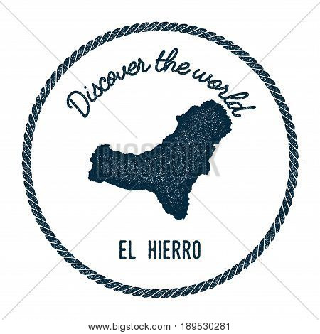 El Hierro Map In Vintage Discover The World Insignia. Hipster Style Nautical Postage Stamp, With Rou