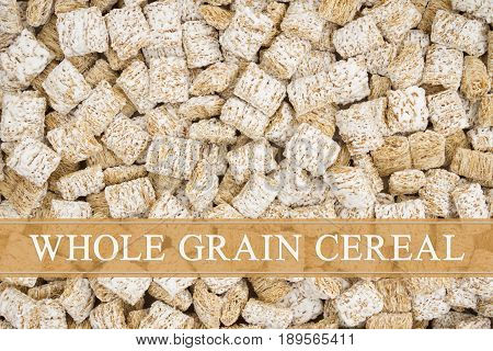 Whole Grain Cereal text over whole grain wheat cereal