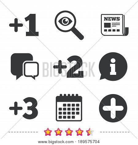 Plus icons. Positive symbol. Add one, two, three and four more sign. Newspaper, information and calendar icons. Investigate magnifier, chat symbol. Vector