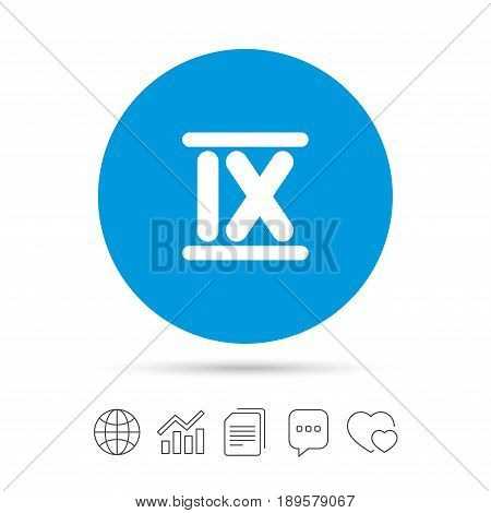 Roman numeral nine sign icon. Roman number nine symbol. Copy files, chat speech bubble and chart web icons. Vector