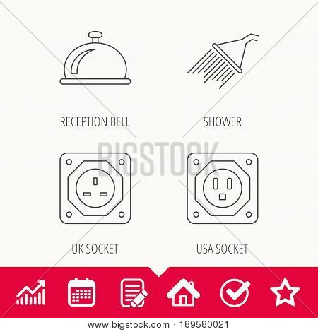 Shower, UK socket and USA socket icons. Reception bell linear sign. Edit document, Calendar and Graph chart signs. Star, Check and House web icons. Vector