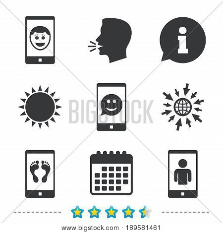 Selfie smile face icon. Smartphone video call symbol. Self feet or legs photo. Information, go to web and calendar icons. Sun and loud speak symbol. Vector