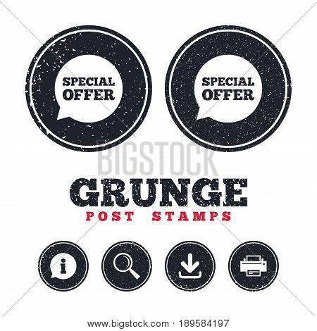 Grunge post stamps. Special offer sign icon. Sale symbol in speech bubble. Information, download and printer signs. Aged texture web buttons. Vector