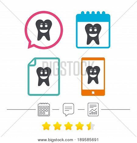 Tooth happy face sign icon. Dental care symbol. Healthy teeth. Calendar, chat speech bubble and report linear icons. Star vote ranking. Vector