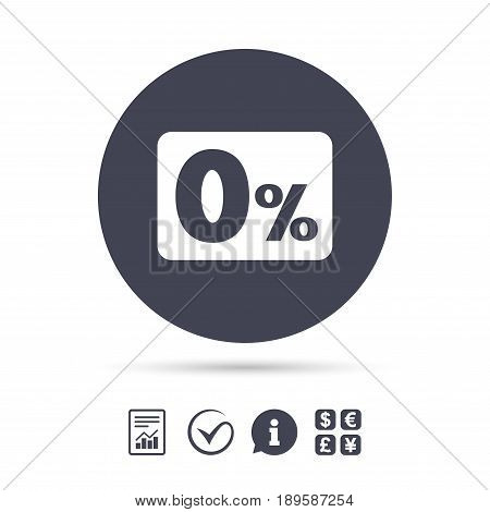 Zero percent sign icon. Zero credit symbol. Best offer. Report document, information and check tick icons. Currency exchange. Vector