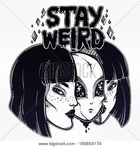 Portriat of the extraordinary alien from outer space face in disguise as a human girl. UFO sci-fi, tattoo art. Isolated vector illustration. Stay weird. Hand drawn lettering inspirational quote.
