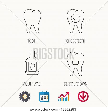 Tooth, dental crown and mouthwash icons. Check teeth linear sign. Calendar, Graph chart and Cogwheel signs. Download colored web icon. Vector