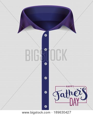 Mens shirt with blue collar. Happy Fathers Day. Handwriting text for template greeting card. Vector illustration
